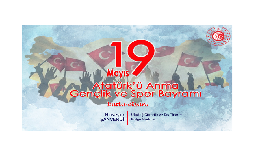 """Bölge Müdürlüğümüz """" 19 Mayıs Atatürk'ü Anma Gençlik ve Spor Bayramı """" Kutlama Mesajı"""